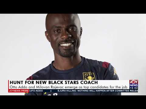 Otto Addo and Milovan Rajevac emerge as top candidates for the job - Joy Sports Prime (14-9-21)