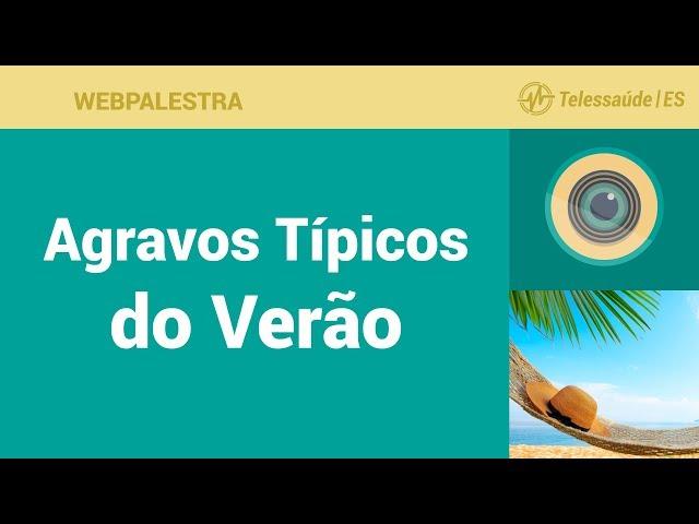 WebPalestra: Agravos Típicos do Verão