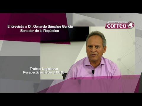 Entrevista a Dr. Gerardo Sánchez García - Senador de la República