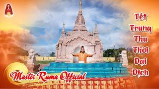 Tết Trung Thu Thời Đại Dịch | Master Ruma Official