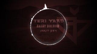 Teri Yaad | Anjay Dalhod | ANKIT DEV