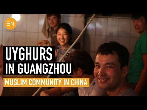 Uyghurs in Guangzhou | Muslim Community in China