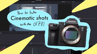 Settings on A7III (Sony Mirrorless Cameras) to make Cinematic Shots