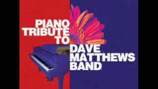 Crash Into Me - Dave Matthews Band Piano Tribute