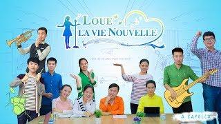 Chant chrétien « Loue la vie nouvelle » (A Capella)