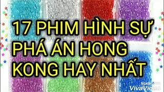 17 Phim Hình Sự Phá Án Hồng Kông Hay Nhất