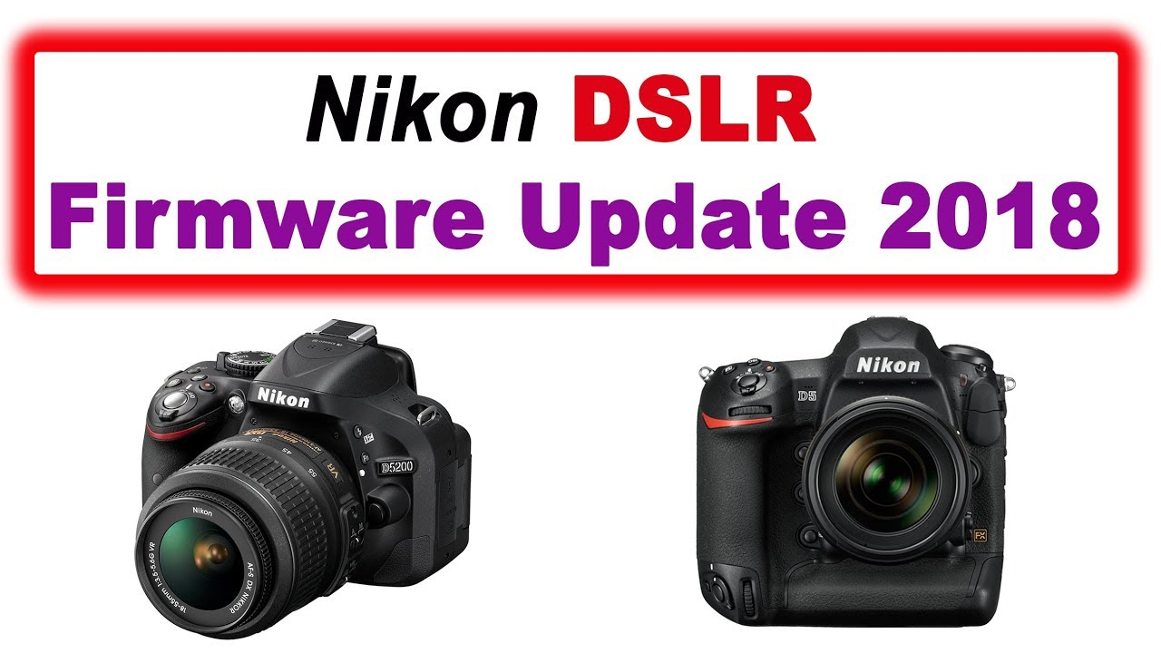 Nikon Firmware Update 2018, Current Firmware available for Nikon Products  #Photo Vision