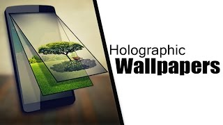 Top 5 Best  Amazing Holographic Wallpapers for Android