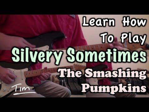 The Smashing Pumpkins Silvery Sometimes Guitar Lesson Chords And