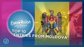 TOP 10: Entries from Moldova 🇲🇩 - Eurovision Song Contest