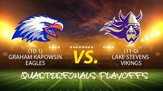 (10-1) Graham Kapowsin Eagles vs. (11-0) Lake Stevens Vikings Quarterfinals Playoffs 2018