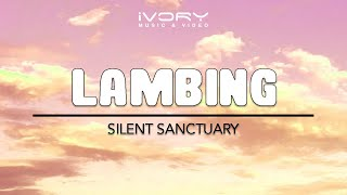 Silent Sanctuary | Lambing | Official Lyric Video