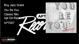 Roy Jazz Grant - You Be You (Classic Mix)