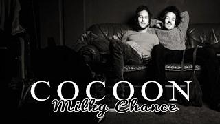 Milky Chance - Cocoon (Lyrics)