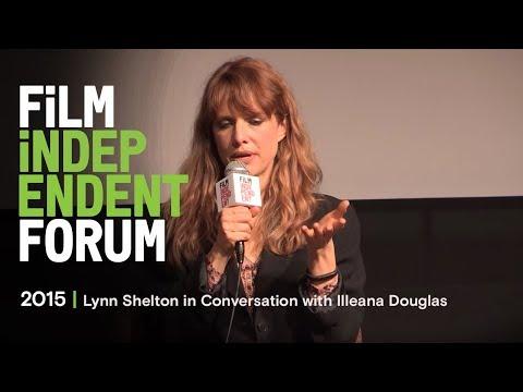 Film Independent Forum, Lynn Shelton in Conversation with Illeana Douglas