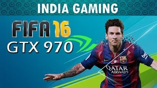FIFA 16 PC Gameplay on Nvidia GTX 970 High Settings 1080p 60Fps