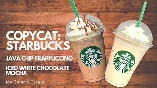 COPYCAT: STARBUCKS Java Chip Frappuccino  Iced White Chocolate Mocha