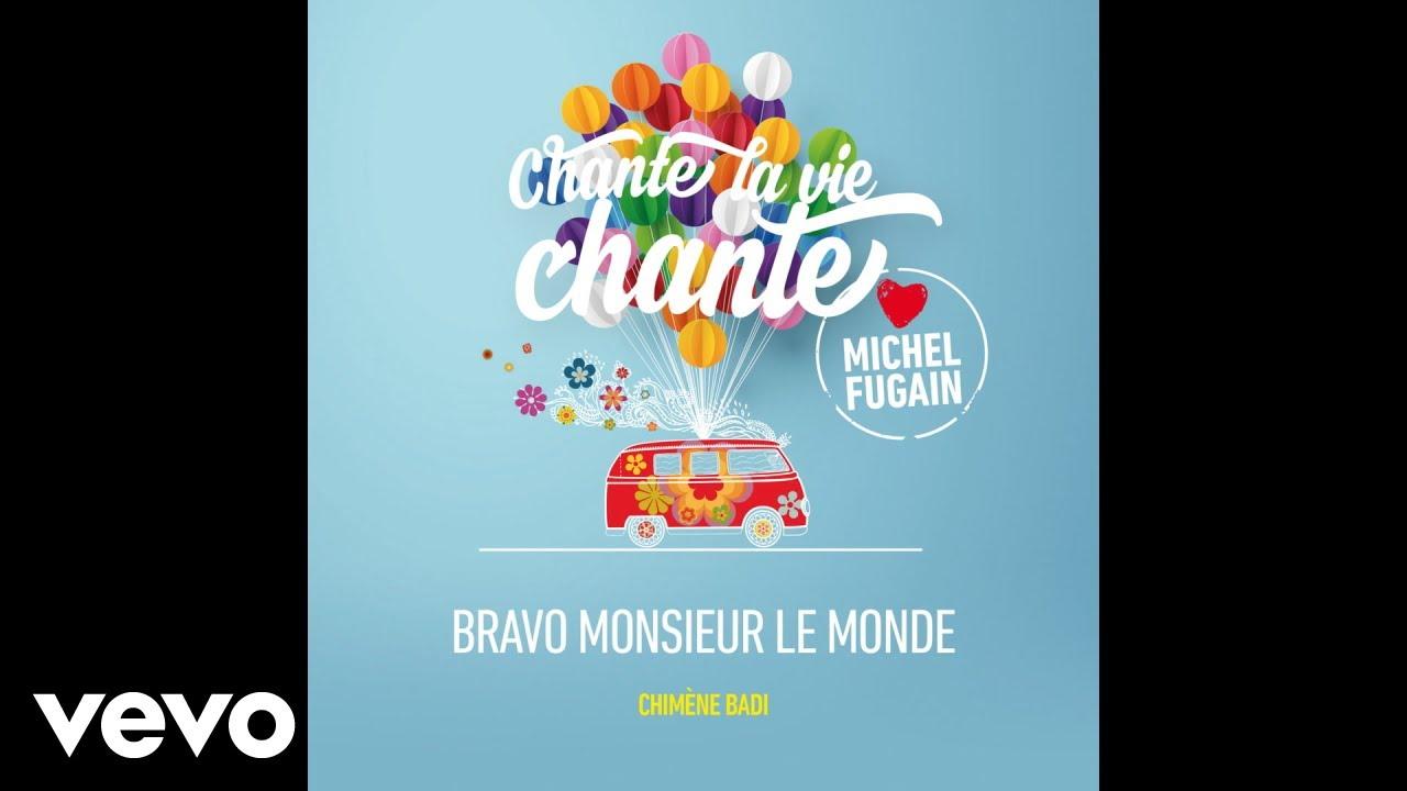 Chim ne badi bravo monsieur le monde love michel fugain for Le miroir chimene badi