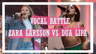 Baixar Vocal Battle | Zara Larsson vs Dua Lipa