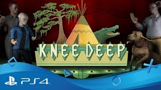 Knee Deep | Launch Trailer | PS4