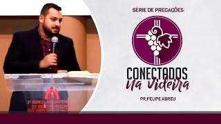 Culto - 01.11 - Conectados na Videira - Pr. Felipe Abreu