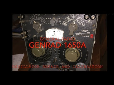 General Radio Genrad 1650 impedance bridge - Oscillator Circuit repair and calibration