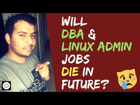 Future Of DBA, Linux Admin & Network Admin Jobs