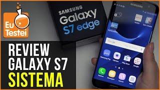Conheça tudo sobre o sistema do Galaxy S7 Edge  - Vídeo Resenha EuTestei