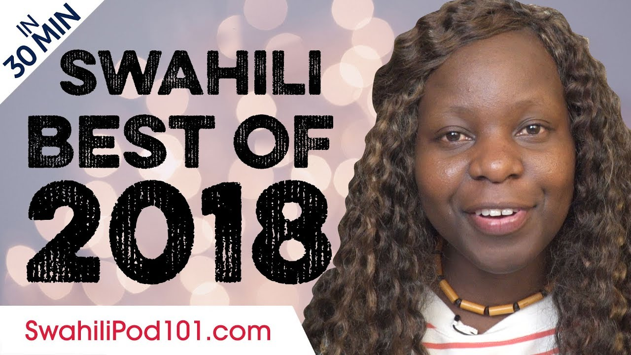 Learn Swahili in 30 minutes - The Best of 2018