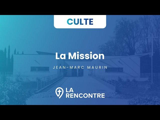 La Mission - Culte du 10 octobre