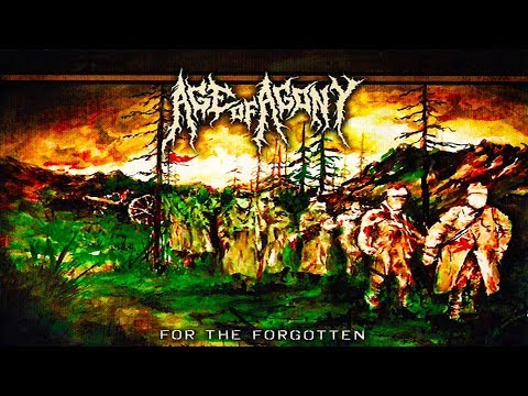 Age Of Agony - For The Forgotten [Full Album]