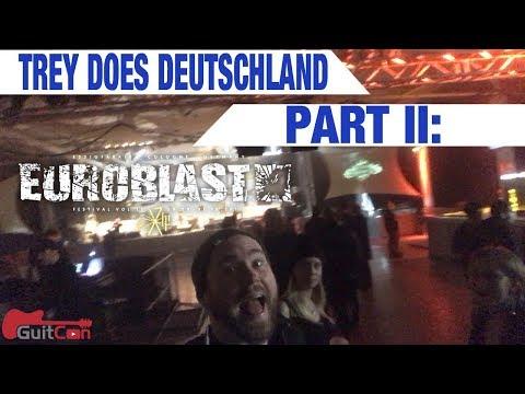 Trey Does Deutschland, Part II - EUROBLAST/Cologne/Stuttgart | GEAR GODS