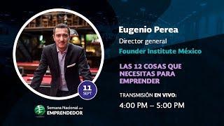 """Eugenio Perea """"Las 12 Cosas que Necesitas para Emprender"""""""