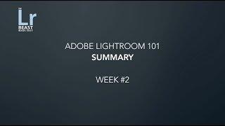 Adobe Lightroom 101 Summary Week 2 Part 1