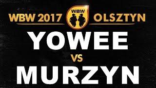 bitwa YOWEE vs MURZYN # WBW 2017 Olsztyn (1/4) # freestyle battle