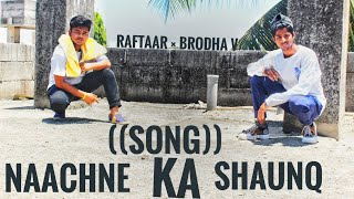 Raftaar × brodha v (song)// Naachne ka shaunq// ( choreography by = Irfan)