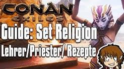 CONAN EXILES GUIDE: Gott Set Religion - Lehrer, Priester & Rezepte! [Conan Exiles Tutorial Deutsch]