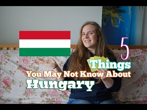 [Culture] 5 Things You May Not Know About - Hungary (HU)