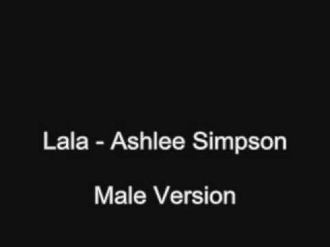 Lala - Ashlee Simpson (male Version)
