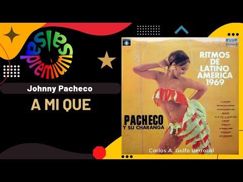 """🔥A MI QUE por JOHNNY PACHECO con PETE """"EL CONDE"""" RODRIGUEZ - Salsa Premium"""