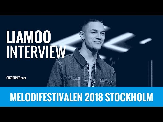 oikotimes.com: Interview with Liamoo in Stockholm / Melodifestivalen 2018