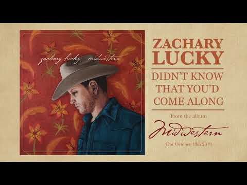 Zachary Lucky - Didn't Know That You'd Come Along (Single) Mp3