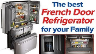 The Best French Door Refrigerator For Your Family!