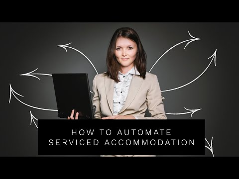 How To Fully Automate Your Serviced Accommodation Business