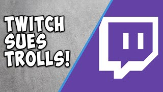 Twitch Sues Trolls who spammed Gore & Porn