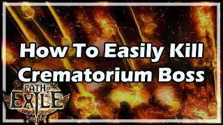 [Path of Exile] How To Easily Kill Crematorium Boss