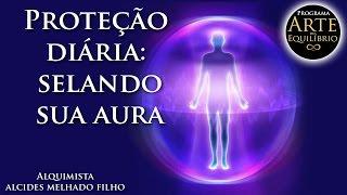 Alquimia - Curso Proteção diária: selando sua aura - Alcides Melhado Filho - 08-07-2013