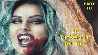 Jib The Thai Vampire Bar Girl episode 18