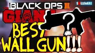 Black Ops 3: BEST Wall Weapon/Gun in The Giant Black Ops 3 Zombies! (TOP Guns in BO3 Zombies)