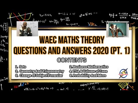 Waec 2020 Mathematics Theory Questions | Detailed Solution